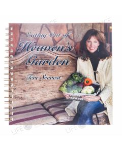 Eating Out of Heaven's Garden (2nd Edition) - Teri Secrest