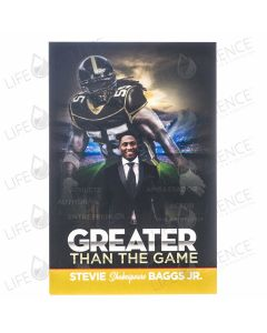 Greater than the Game - Stevie Shakespeare Baggs Jr.