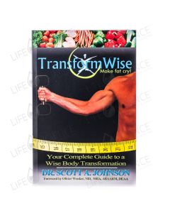 TransformWise: Your Complete Guide to a Wise Body Transformation - Dr. Scott A. Johnson